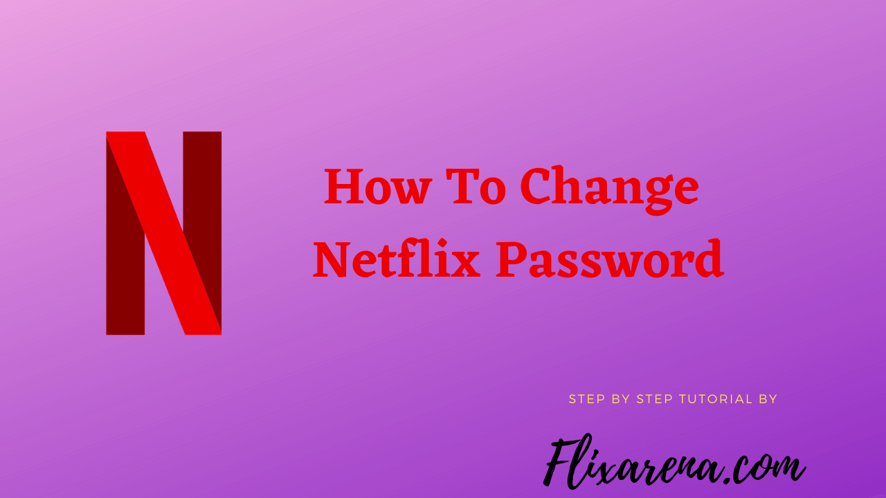 How to Change Netflix Password Step By Step