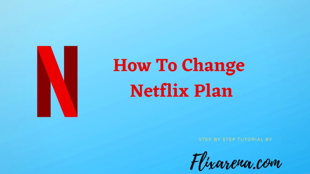 Change Netflix Plan